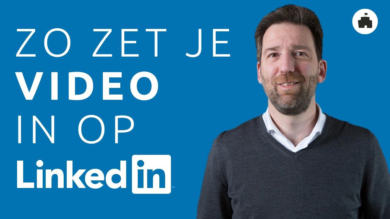 LinkedIN video inzetten